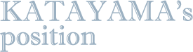 KATAYAMA's position